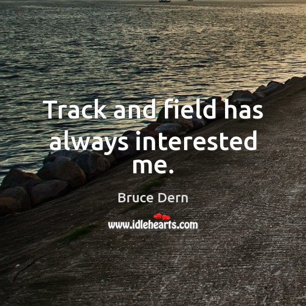 Image, Track and field has always interested me.