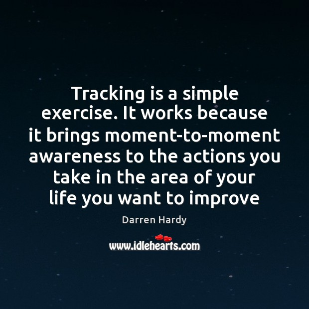 Image, Tracking is a simple exercise. It works because it brings moment-to-moment awareness