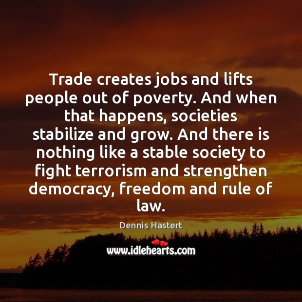 Trade creates jobs and lifts people out of poverty. And when that Image