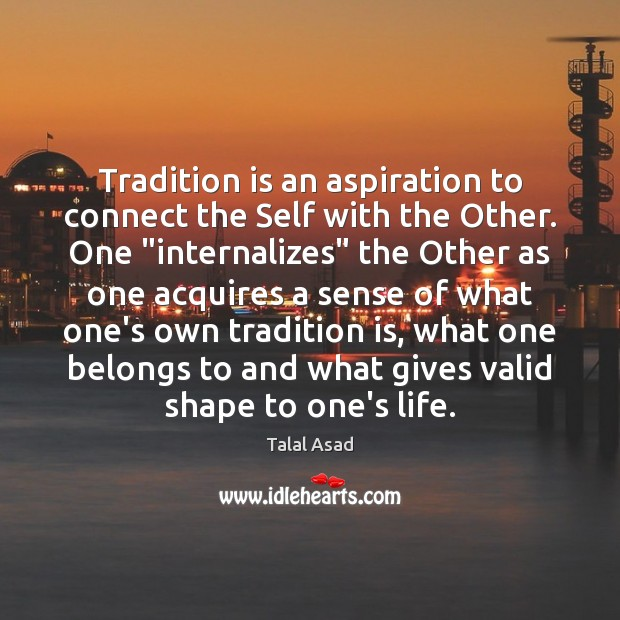 Image, Tradition is an aspiration to connect the Self with the Other. One ""