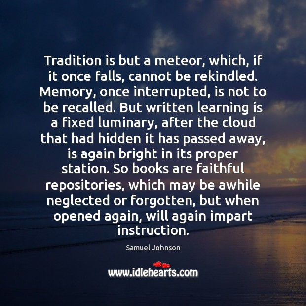 Image, Tradition is but a meteor, which, if it once falls, cannot be