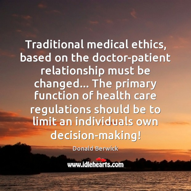 Traditional medical ethics, based on the doctor-patient