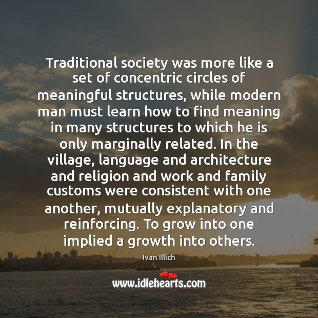 Traditional society was more like a set of concentric circles of meaningful Growth Quotes Image