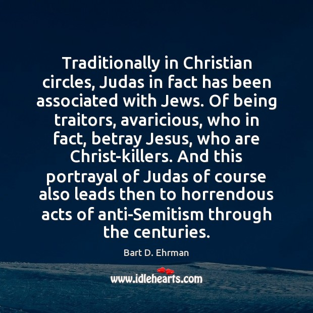 Image, Traditionally in Christian circles, Judas in fact has been associated with Jews.