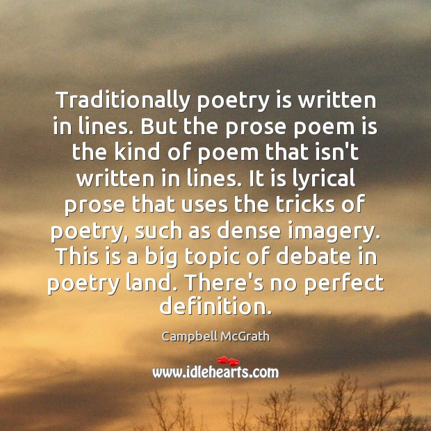 Image, Traditionally poetry is written in lines. But the prose poem is the