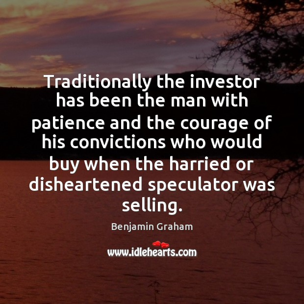 Image about Traditionally the investor has been the man with patience and the courage