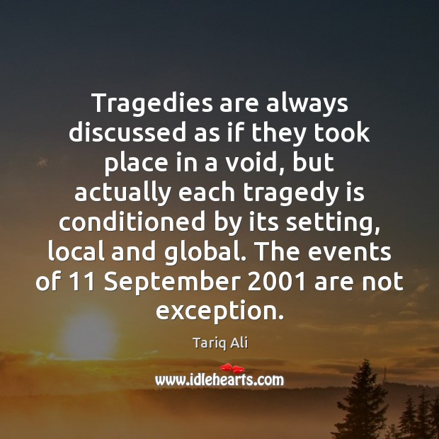 Tragedies are always discussed as if they took place in a void, Image