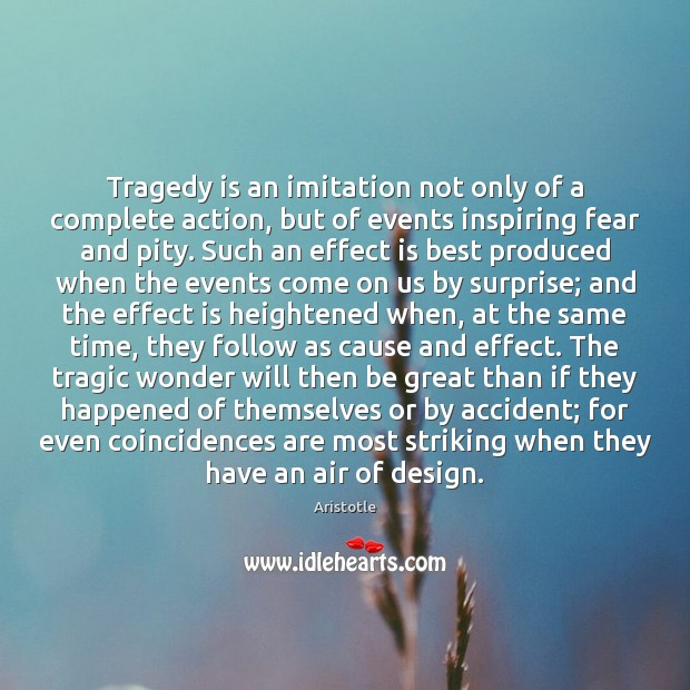 Image, Tragedy is an imitation not only of a complete action, but of