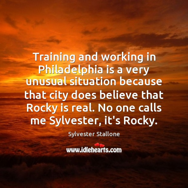 Image, Training and working in Philadelphia is a very unusual situation because that