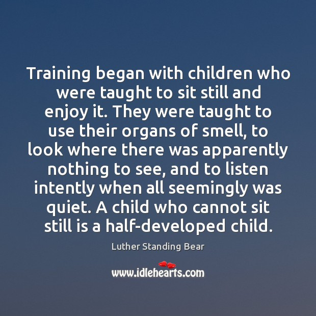Image, Training began with children who were taught to sit still and enjoy