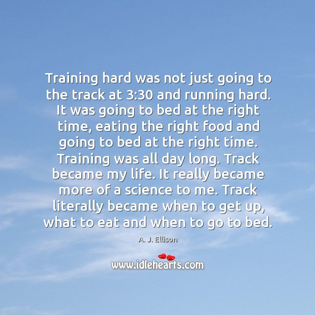 Image, Training hard was not just going to the track at 3:30 and running hard.