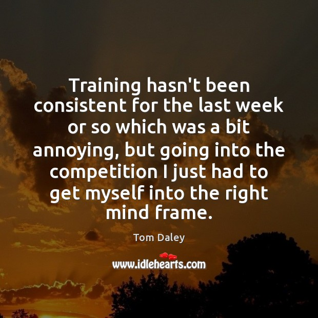 Training hasn't been consistent for the last week or so which was Image