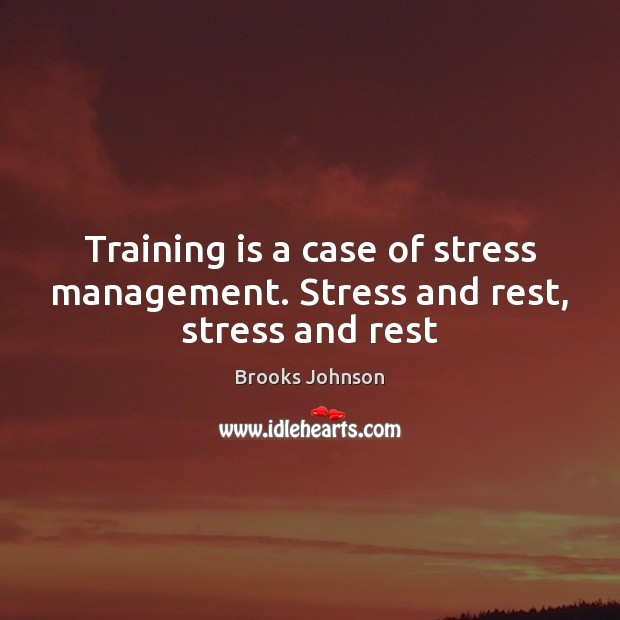 Image, Training is a case of stress management. Stress and rest, stress and rest