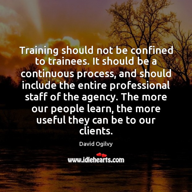 Image, Training should not be confined to trainees. It should be a continuous