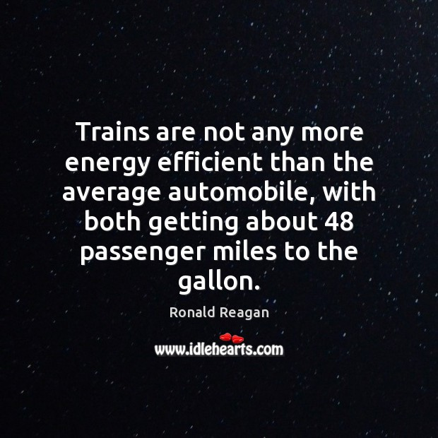 Image, Trains are not any more energy efficient than the average automobile, with