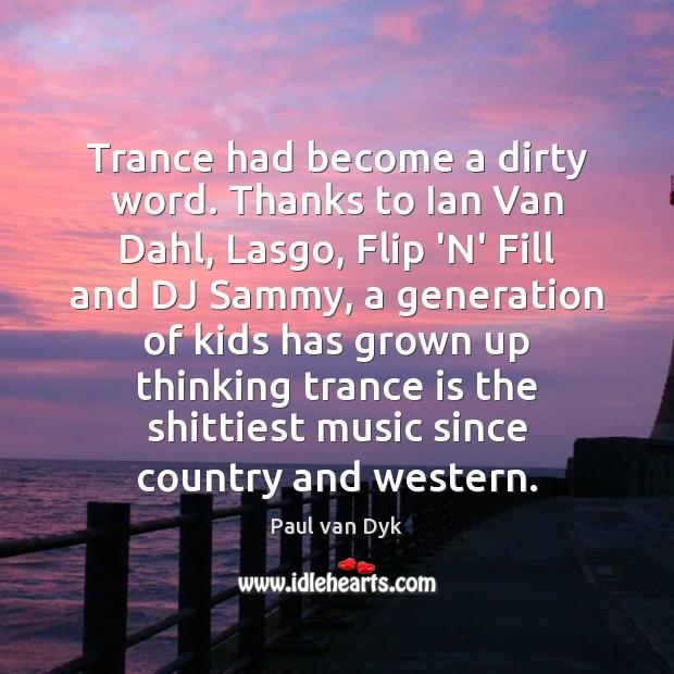 Trance had become a dirty word. Thanks to Ian Van Dahl, Lasgo, Image