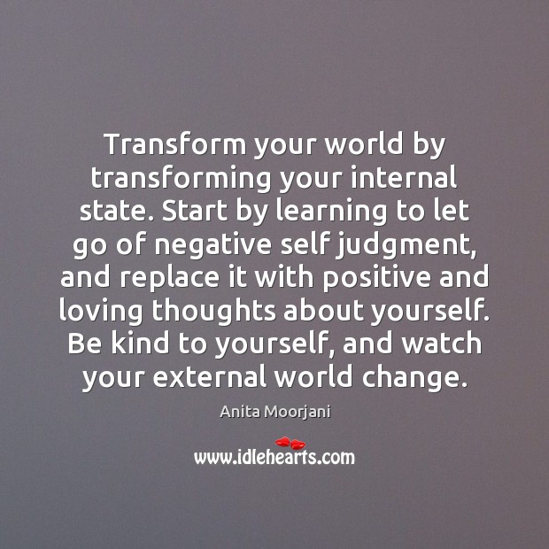 Image, Transform your world by transforming your internal state. Start by learning to