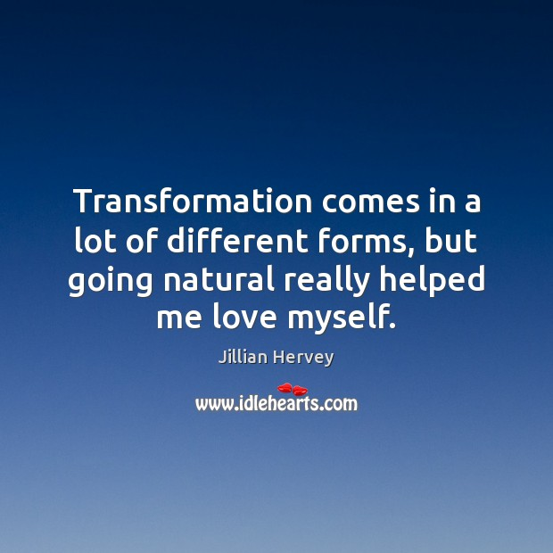 Transformation comes in a lot of different forms, but going natural really Image