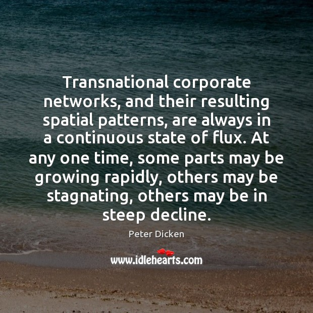 Transnational corporate networks, and their resulting spatial patterns, are always in a Image