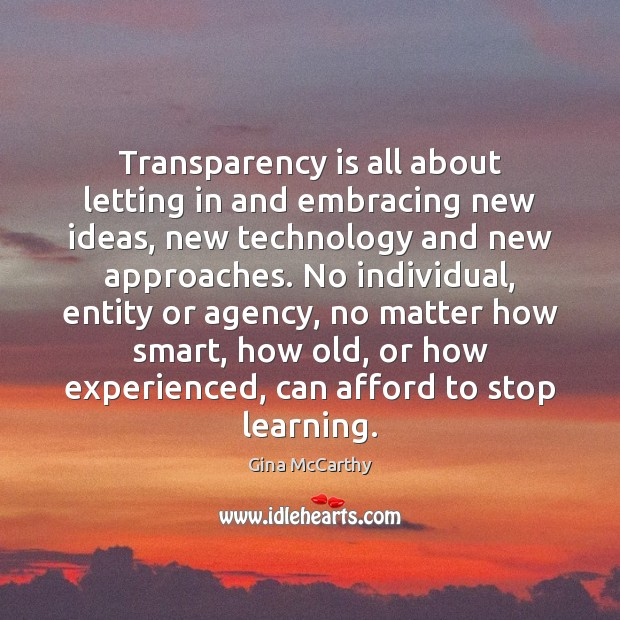 Image, Transparency is all about letting in and embracing new ideas, new technology