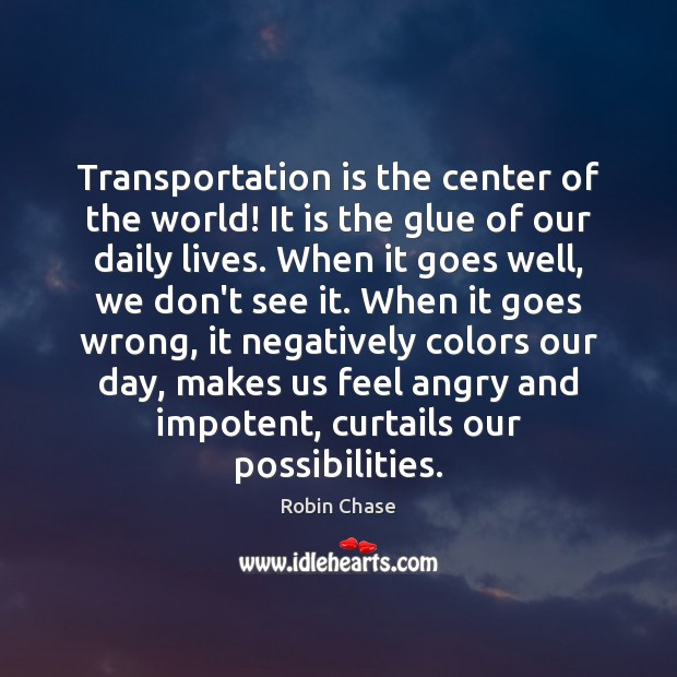 Transportation is the center of the world! It is the glue of Image