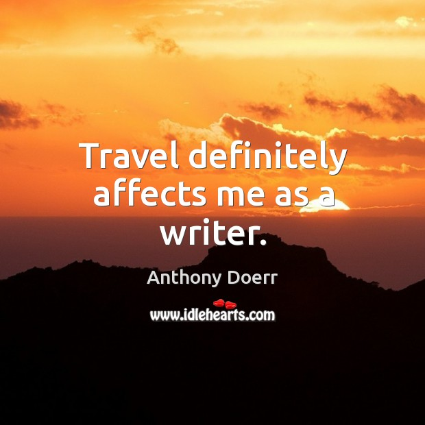 Travel definitely affects me as a writer. Image