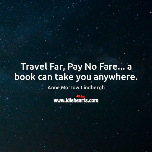 Travel Far, Pay No Fare… a book can take you anywhere. Image