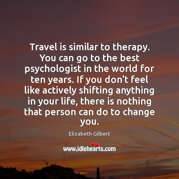 Travel is similar to therapy. You can go to the best psychologist Image