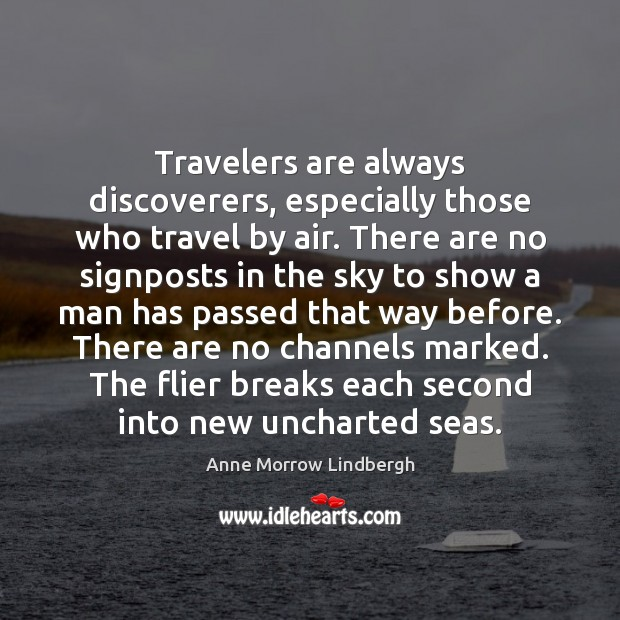 Image, Travelers are always discoverers, especially those who travel by air. There are