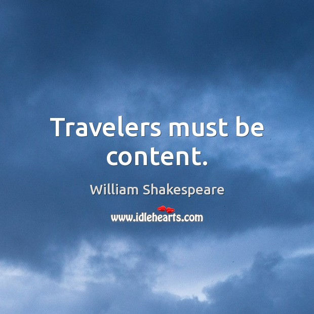 Image, Travelers must be content.