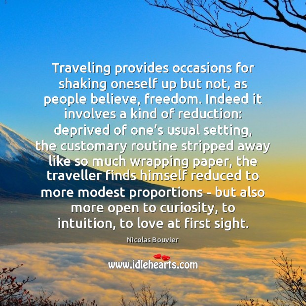 Traveling provides occasions for shaking oneself up but not, as people believe, Image
