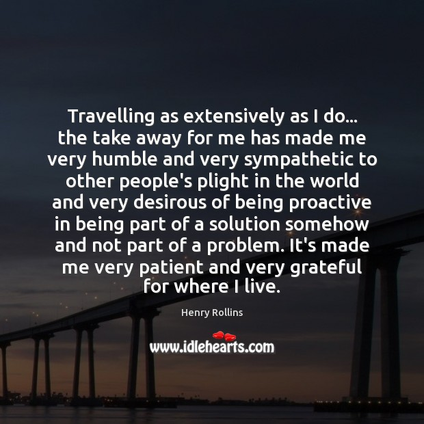 Travelling as extensively as I do… the take away for me has Image