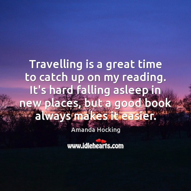 Travelling is a great time to catch up on my reading. It's Amanda Hocking Picture Quote