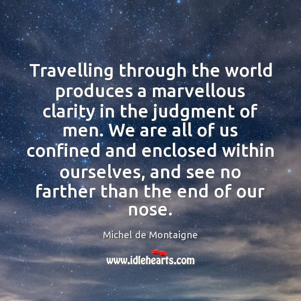 Image, Travelling through the world produces a marvellous clarity in the judgment of