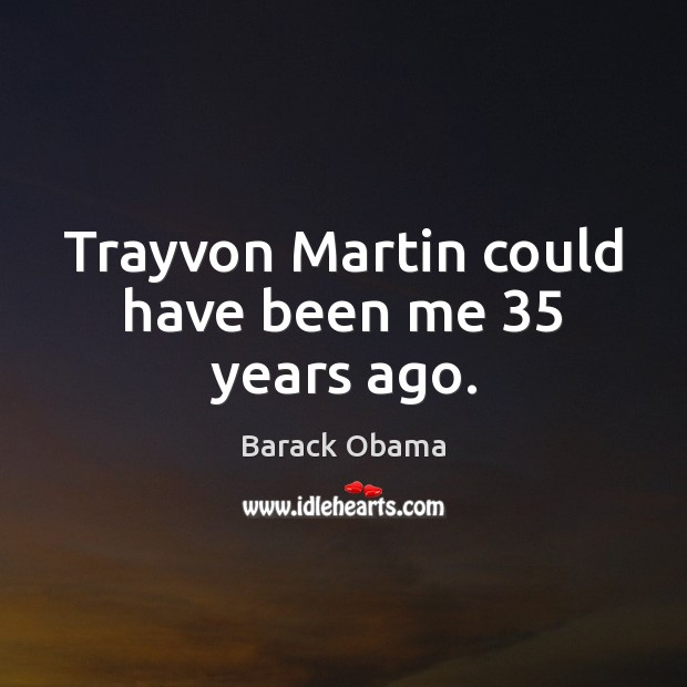 Image, Trayvon Martin could have been me 35 years ago.