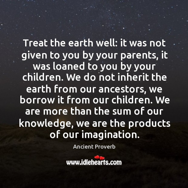 Image, Treat the earth well.