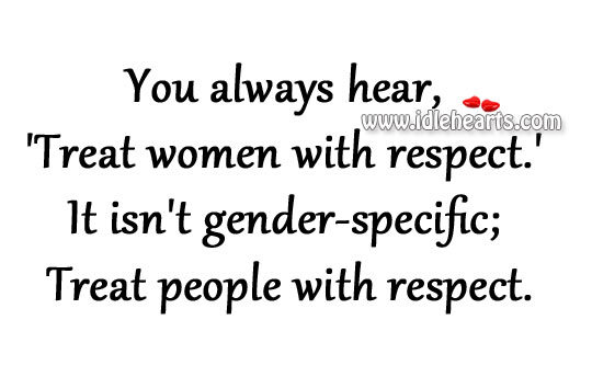 Treat Women With Respect.