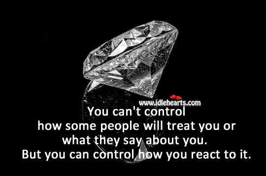 Image, You can control how you react.