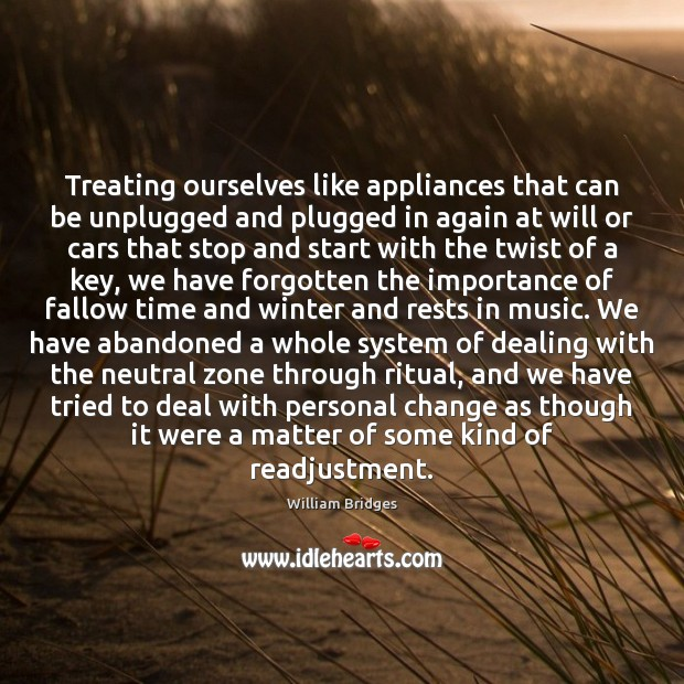 Image, Treating ourselves like appliances that can be unplugged and plugged in again