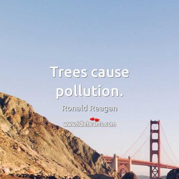 Image, Trees cause pollution.