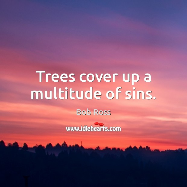 Image, Trees cover up a multitude of sins.