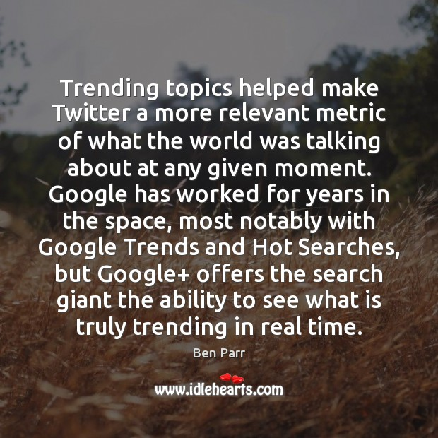 Image, Trending topics helped make Twitter a more relevant metric of what the