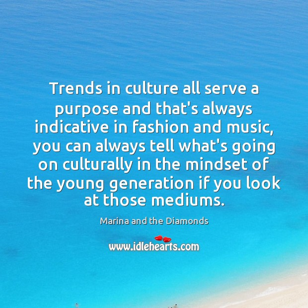 Trends in culture all serve a purpose and that's always indicative in Image
