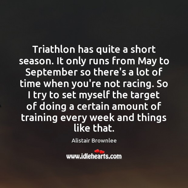 Image, Triathlon has quite a short season. It only runs from May to