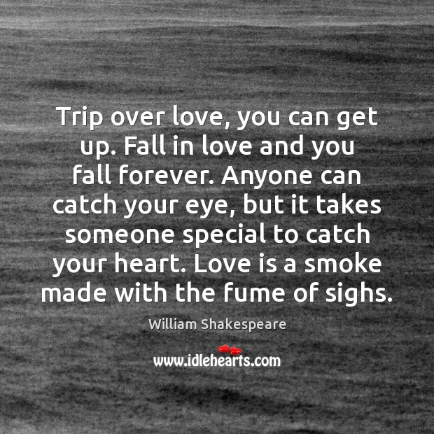 Trip over love, you can get up. Fall in love and you Image
