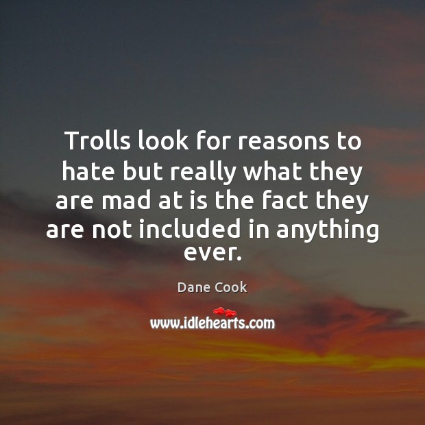 Image, Trolls look for reasons to hate but really what they are mad