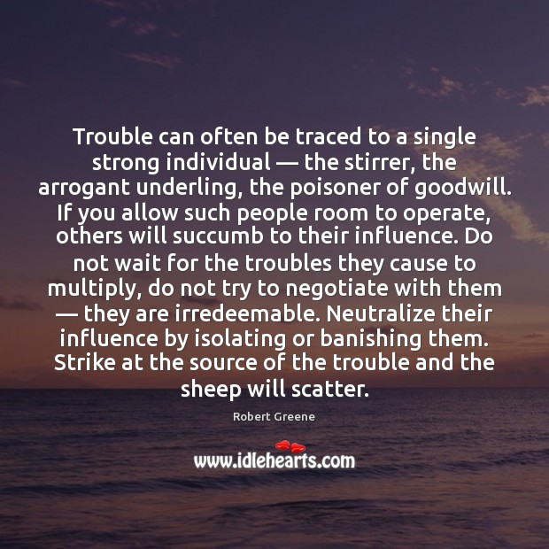Trouble can often be traced to a single strong individual — the stirrer, Image