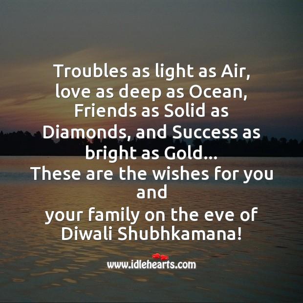 Troubles as light as air, love as deep as ocean Diwali Messages Image
