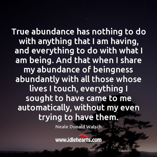 True abundance has nothing to do with anything that I am having, Image