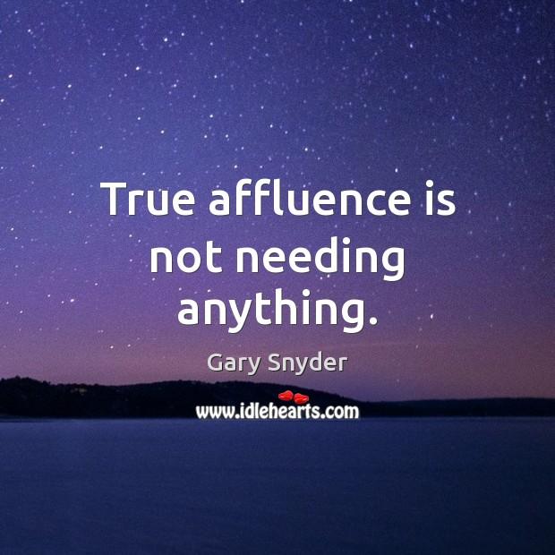 Image, True affluence is not needing anything.